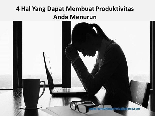 4 Hal Yang Dapat Membuat Produktivitas Anda Menurun