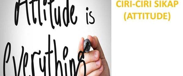 PENGERTIAN, ASPEK DAN CIRI-CIRI SIKAP (ATTITUDE)
