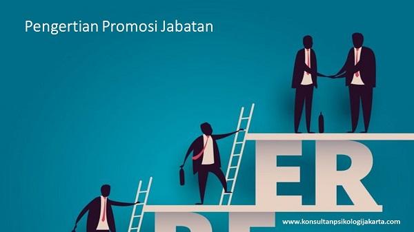 Pengertian Promosi Jabatan