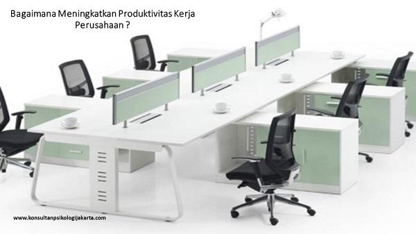 Bagaimana Meningkatkan Produktivitas Kerja Perusahaan
