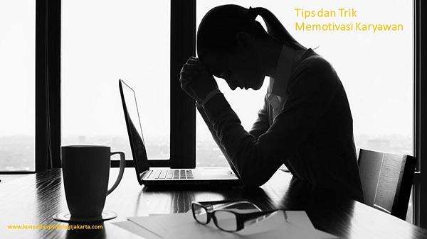 Tips dan trik memotivasi karyawan