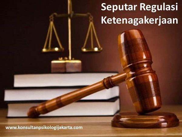 Seputar Regulasi Ketenagakerjaan